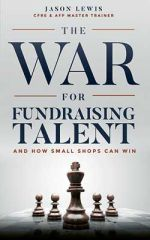 The War for Fundraising Talent. And how small shops can win